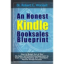 An Honest Kindle Booksales Blueprint: How to Break Out of th No-Sales Self-Publishing Basement to Start Earning Routine and Consistent Passive Kindle Income ... (Really Simple Writing & Publishing Book 8)