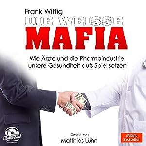Die weiße Mafia Hörbuch