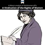 A Macat Analysis of Mary Wollstonecraft's A Vindication of the Rights of Woman | Ruth Scobie
