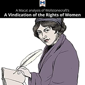 A Macat Analysis of Mary Wollstonecraft's A Vindication of the Rights of Woman Audiobook