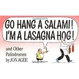 Go Hang a Salami! I'm a Lasagna Hog!: and Other Palindromes