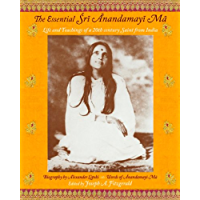 The Essential Sri Anandamayi Ma: Life and Teachings of a 20th Century Saint from India (Spiritual Masters: East and West) (English Edition)