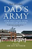 Dad's Army : How Freuchie Took Cricket by Storm, Drysdale, Neil, 1841587516