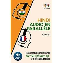 Hindi audio en parallèle - Facilement apprendre l'hindi avec 501 phrases en audio en parallèle - Partie 1 (French Edition)