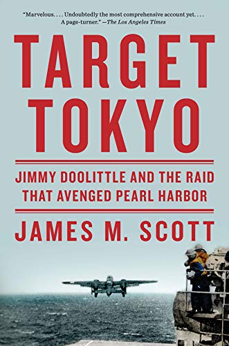 Target Tokyo: Jimmy Doolittle and the Raid That Avenged Pearl -