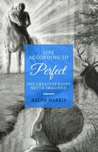 Life According to Perfect: The Greatest Story Never Imagined ()