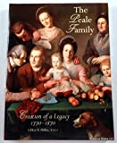 The Peale Family : Creation of a Legacy, 1770-1870, , 0789202484