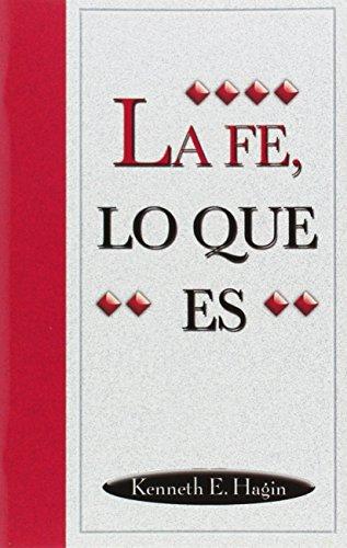 LA Fe, Lo Que Es ( What Is Faith )