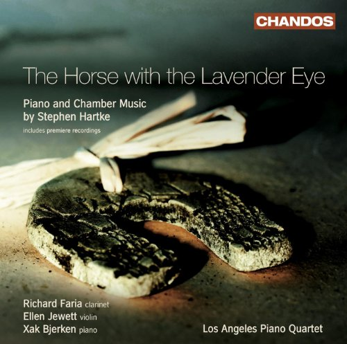 Hartke, S.: Horse With the Lavender Eye (The) / Post-Modern Homages / Piano Sonata / the King of the Sun