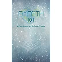 Empath 101: A Basic Primer On Life As An Empath