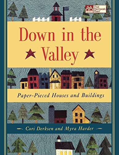 (Down in the Valley: Paper-Pieced Houses and Buildings)