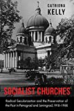Socialist Churches: Radical Secularization and the