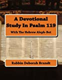 img - for A Devotional Study In Psalm 119: With The Hebrew Aleph-Bet book / textbook / text book