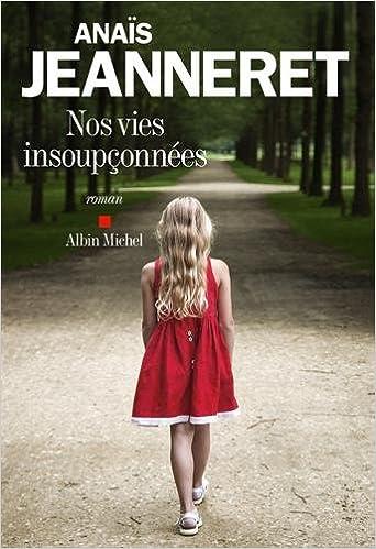Anaïs Jeanneret - Nos Vies Insoupçonnées 2016