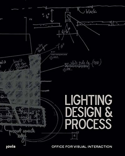 Office for Visual Interaction: Lighting Design & Process by Jovis