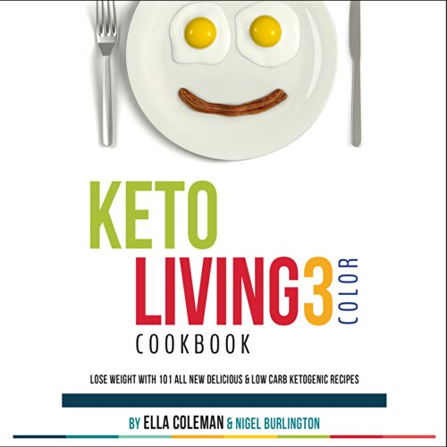 keto-living-3-color-cookbook-lose-weight-with-101-all-new-delicious-low-carb-ketogenic-recipes