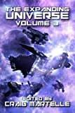 img - for The Expanding Universe 3: Space Opera, Military SciFi, Space Adventure, & Alien Contact! (Science Fiction Anthology) book / textbook / text book