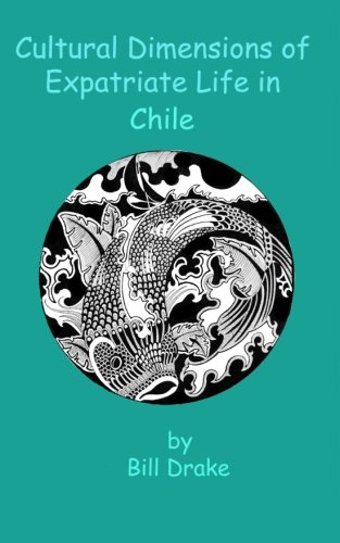 Cultural Dimensions of Expatriate Life in Chile