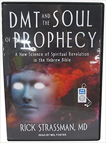 DMT and the Soul of Prophecy: A New Science of Spiritual Revelation in the Hebrew Bible: Amazon.es: Rick Strassman MD, Mel Foster: Libros en idiomas ...