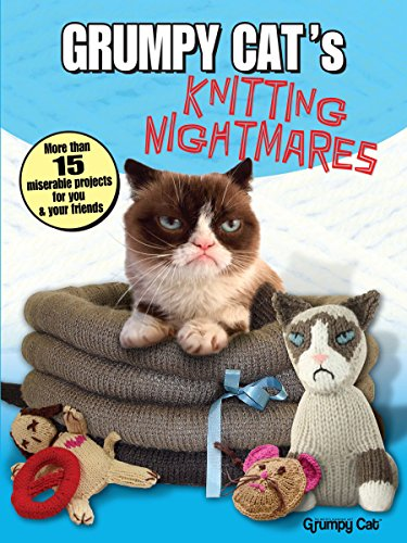 Grumpy Cat's Knitting Nightmares: More Than 15 Miserable Projects for You and Your Friends (Dover Knitting, Crochet, Tatting, Lace) ()