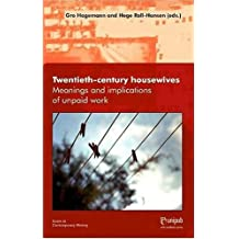 Twentieth-Century Housewives: Meanings and Implications of Unpaid Work