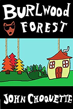 Burlwood Forest: an epic adventure of epic proportions (The Burlwood Forest Trilogy)