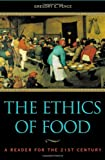 The Ethics of Food, , 0742513343
