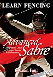 LEARN FENCING - Advanced Sabre DVD - A Competitor's Guide to Training, Tactics, and Performance