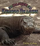 Endangered Komodo Dragons (Earth's Endangered Animals)
