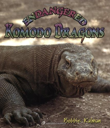 Endangered Komodo Dragons (Earth's Endangered - Komodo Endangered Dragons