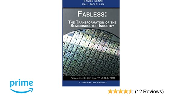 Fabless the transformation of the semiconductor industry daniel fabless the transformation of the semiconductor industry daniel nenni paul mclellan 9781497525047 amazon books fandeluxe Images
