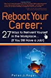 Reboot Your Career, Peter J. Fogel, 0883911957