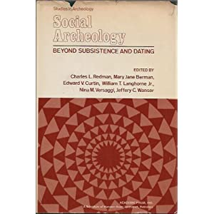 Social Archaeology Beyond Subsistence and Dating (Studies in archeology) Charles L Redman and etc.