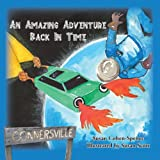 An Amazing Adventure Back in Time, Susan Cohen-Spence, 0988636042