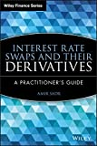 Interest Rate Swaps and Their Derivatives: A
