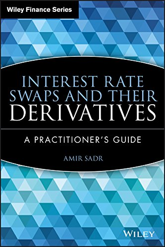 Interest Rate Swaps and Their Derivatives: A Practitioner