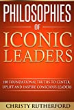 Philosophies of Iconic Leaders
