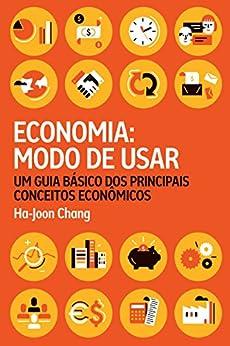 Amazon.com.br eBooks Kindle: Economia: modo de usar: Um