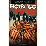 How to Grill Pork chops: 20 Recipes for you to chop on