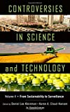 Controversies in Science and Technology : From Sustainability to Surveillance, , 0199383774