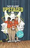 Upstaged (Zack Delacruz, Book 3)