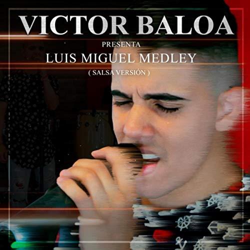 Luis Miguel Medley (Salsa Versión): Yo Que No Vivo Sin Ti / Culpable o No / Más Allá de Todo / Fría Como el Viento / Entrégate / Tengo Todo Excepto a Ti / La Incondicional