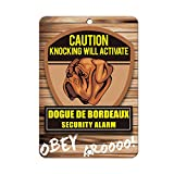 Knocking will activate DOGUE DE BORDEAUX DOG Metal Sign - 8 In x 12 In