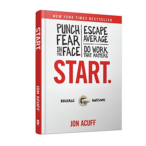 start-punch-fear-in-the-face-escape-average-and-do-work-that-matters