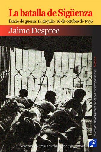 La Batalla de Sigüenza. Diario de guerra: 14 de julio, 16 de octubre de 1936
