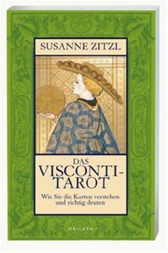 Das Visconti-Tarot: Wie Sie die Karten verstehen und richtig deuten