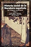 img - for Historia social de la literatura espanola / Social History of Spanish Literature (Basica De Bolsillo / Basic Pocket) (Spanish Edition) book / textbook / text book