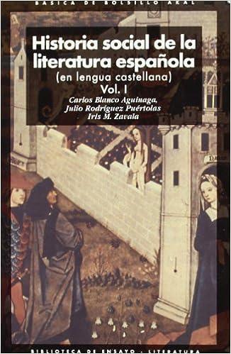 Historia Social De La Literatura Española (2 Volúmenes): 1; 2 por Carlos Blanco Aguinaga epub
