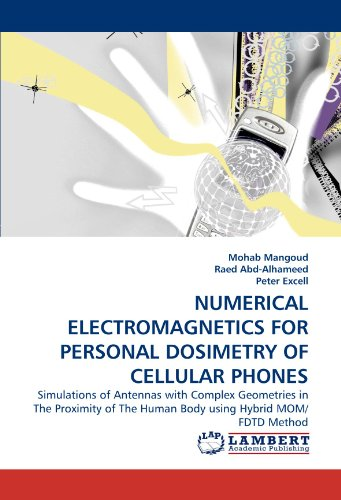 NUMERICAL ELECTROMAGNETICS FOR PERSONAL DOSIMETRY OF CELLULAR PHONES: Simulations of Antennas with Complex Geometries in