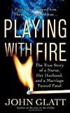 Playing with Fire, John Glatt, 0312365179